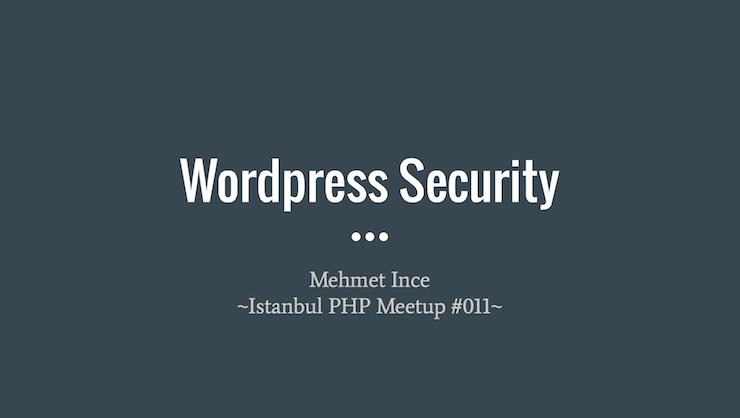 PHP Meetup #011- WordPress Security Sunumu